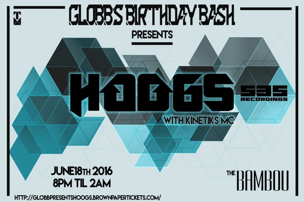 Globb's Birthday Bash presents: Hoogs @ Bambou – 6/18!