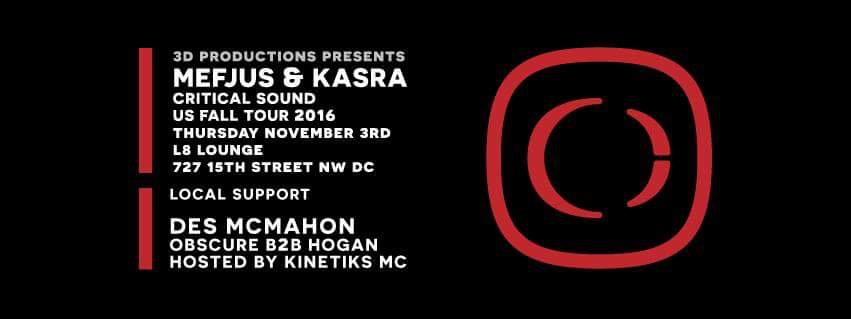 Critical Sound 2016 Tour: Mefjus & Kasra @ L8 Lounge DC! [11.03.16]