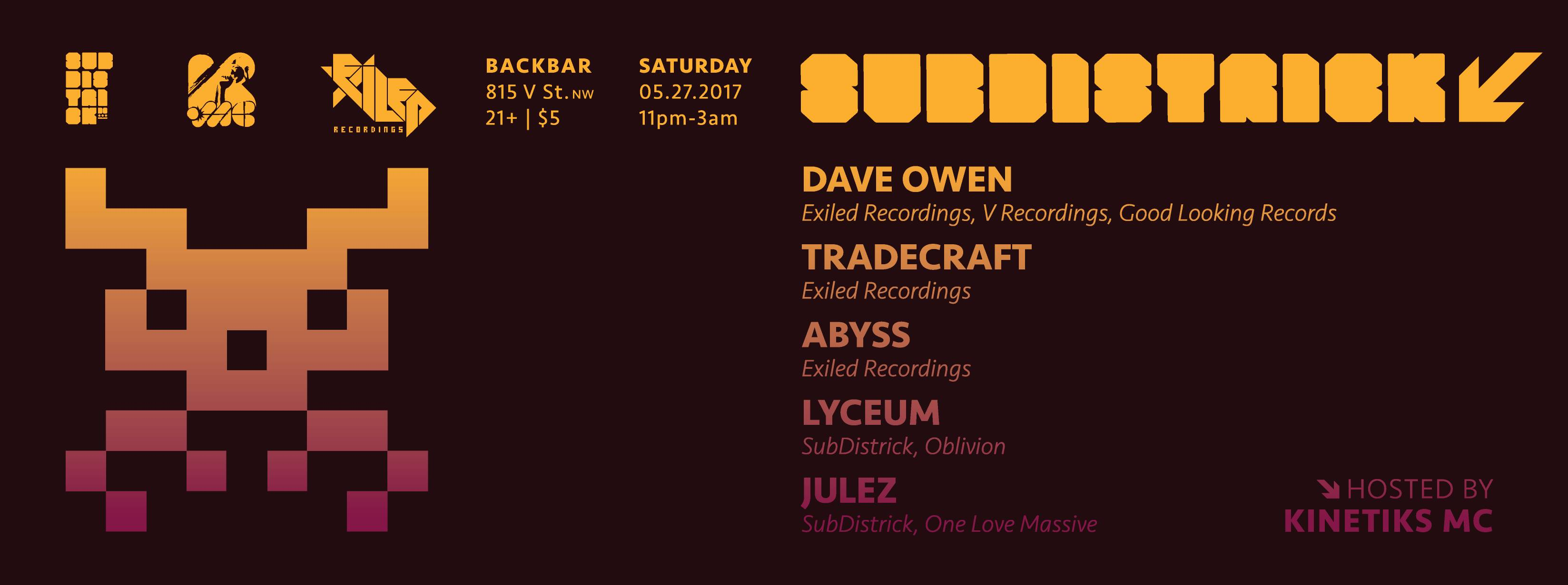 SubDistrick May 2017! Exiled Recordings takeover feat. DAVE OWEN, Tradecraft D&B, Abyss, Lyceum, Julez & Kinetiks MC! [05.27.17]